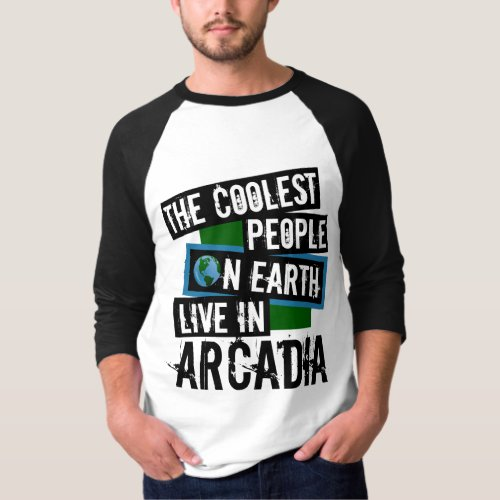 The Coolest People on Earth Live in Arcadia Raglan T-Shirt