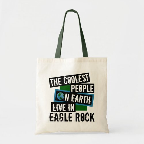 The Coolest People on Earth Live in Eagle Rock Budget Tote Bag
