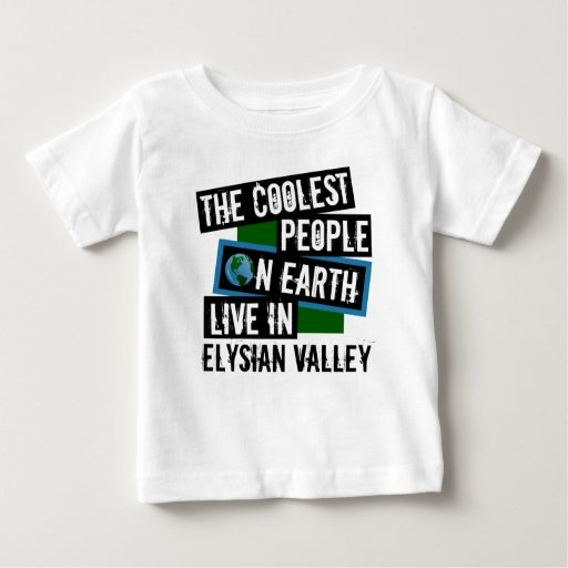 The Coolest People on Earth Live in Elysian Valley Baby Fine Jersey T-Shirt