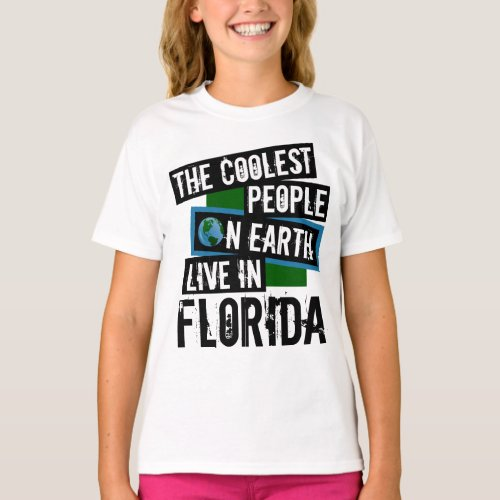 The Coolest People on Earth Live in Florida T-Shirt