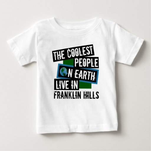The Coolest People on Earth Live in Franklin Hills Baby Fine Jersey T-Shirt