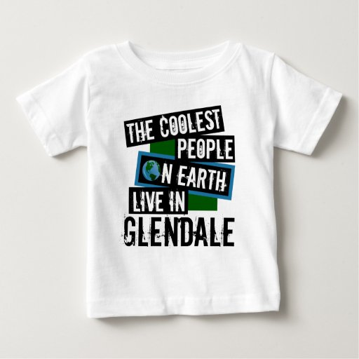 The Coolest People on Earth Live in Glendale Baby Fine Jersey T-Shirt