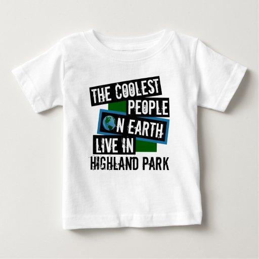 The Coolest People on Earth Live in Highland Park Baby Fine Jersey T-Shirt