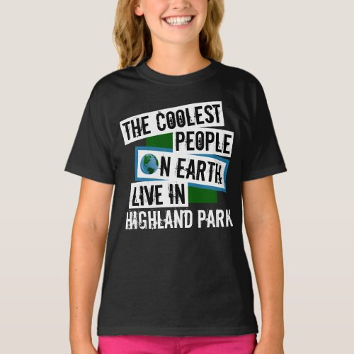 The Coolest People on Earth Live in Highland Park T-Shirt