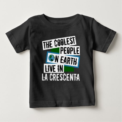 The Coolest People on Earth Live in La Crescenta Baby Fine Jersey T-Shirt