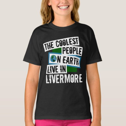 The Coolest People on Earth Live in Livermore Hanes Tagless T-Shirt