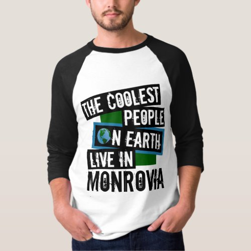 The Coolest People on Earth Live in Monrovia Raglan T-Shirt