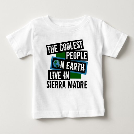 The Coolest People on Earth Live in Sierra Madre Baby Fine Jersey T-Shirt