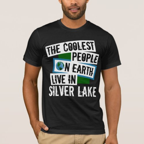 The Coolest People on Earth Live in Silver Lake T-Shirt