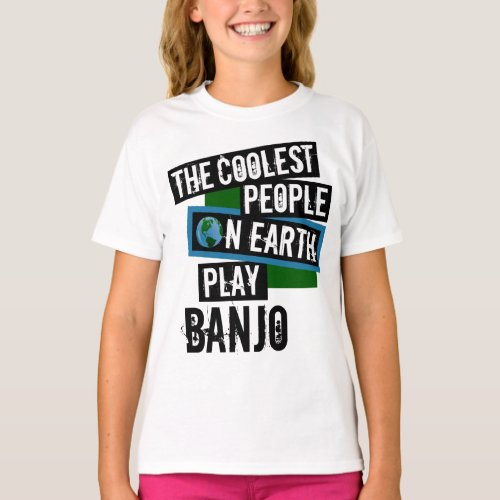 The Coolest People on Earth Play Banjo String Instrument T-Shirt