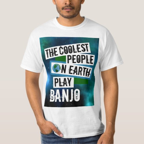 The Coolest People on Earth Play Banjo Nebula Value T-Shirt