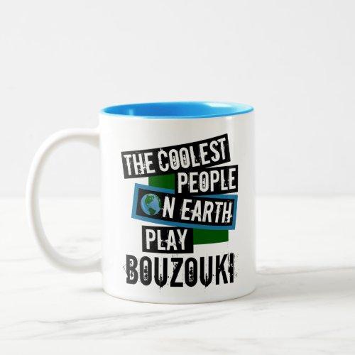The Coolest People on Earth Play Bouzouki Two-Tone Coffee Mug
