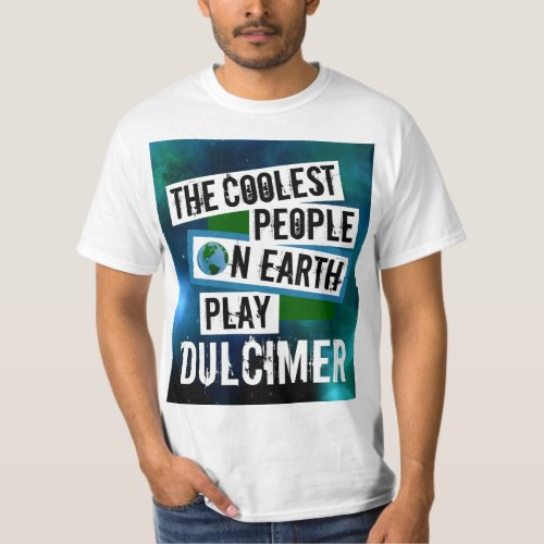 The Coolest People on Earth Play Dulcimer Nebula Value T-Shirt