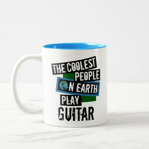 The Coolest People on Earth Play Guitar Two-Tone Coffee Mug