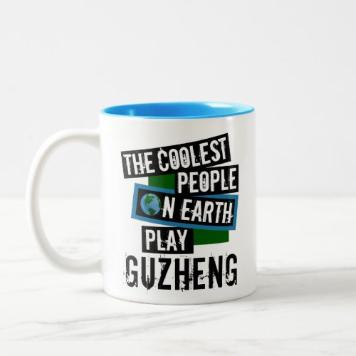 The Coolest People on Earth Play Guzheng Two-Tone Coffee Mug