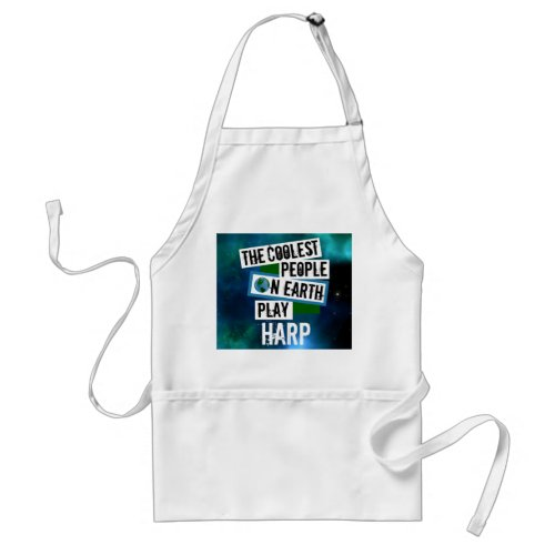 The Coolest People on Earth Play Harp Blue Green Nebula Adult Apron