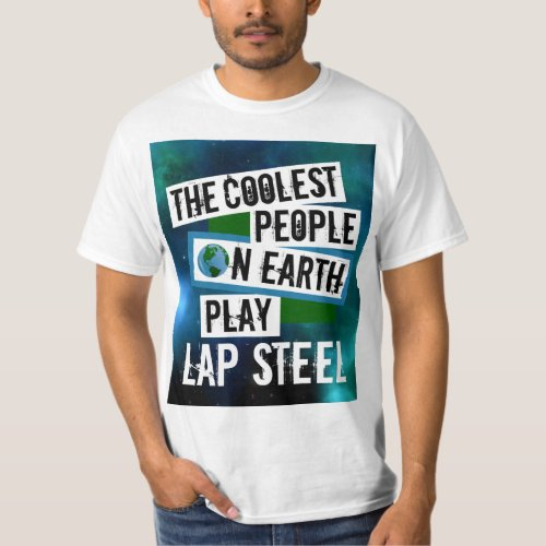 The Coolest People on Earth Play Lap Steel Nebula Value T-Shirt