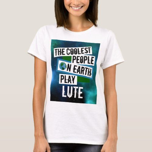 The Coolest People on Earth Play Lute Nebula Basic T-Shirt