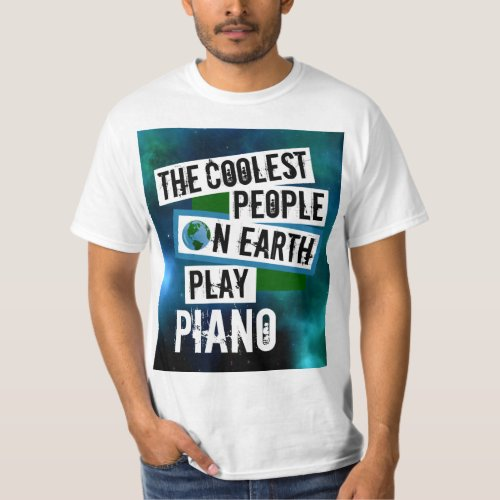 The Coolest People on Earth Play Piano Nebula Value T-Shirt