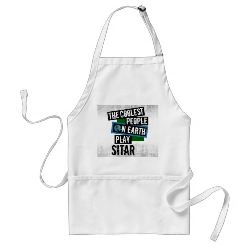The Coolest People on Earth Play Sitar Distressed Grunge Adult Apron