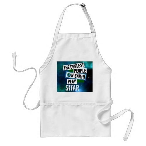 The Coolest People on Earth Play Sitar Blue Green Nebula Adult Apron