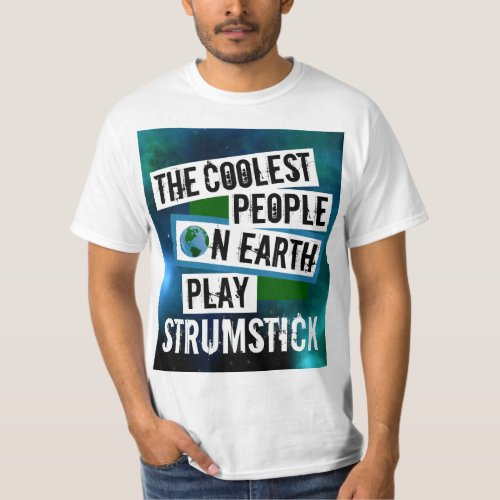 The Coolest People on Earth Play Strumstick Nebula Value T-Shirt