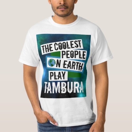 The Coolest People on Earth Play Tambura Nebula Value T-Shirt