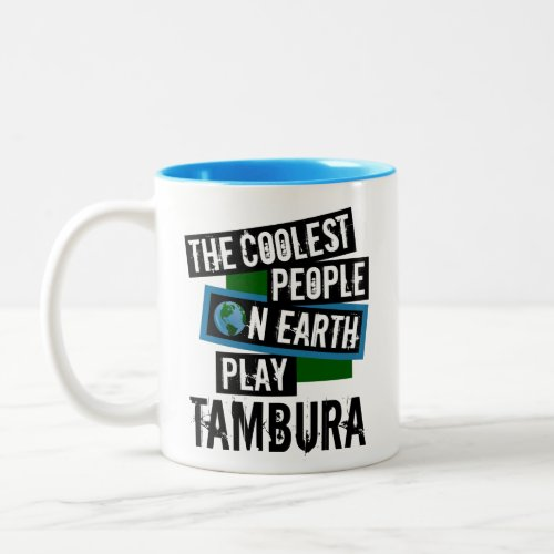 The Coolest People on Earth Play Tambura Two-Tone Coffee Mug