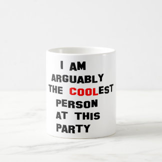 ...The Coolest person at this party Coffee Mug