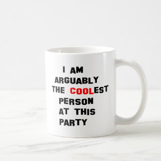 ...The Coolest person at this party Classic White Coffee Mug
