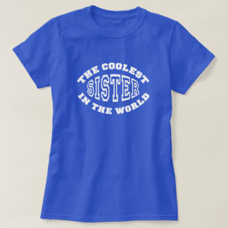 The Coolest Sister in the World T-Shirt