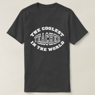 The Coolest Teacher in the World T-Shirt