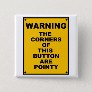 The Corners Of This Button Are Pointy  ~ Spoof