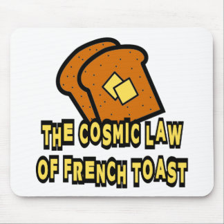 The Cosmic Law of French Toast Mouse Pad