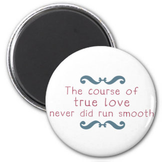 The Course of True Love 2 Inch Round Magnet