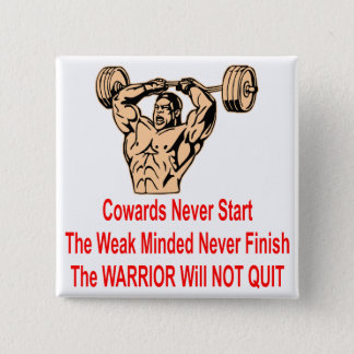The Coward, The Weak And The Warrior Pinback Button