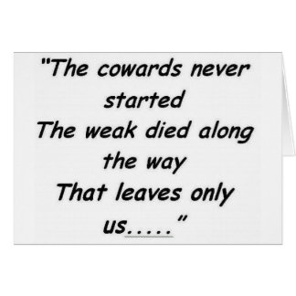 The Cowards Never Started Card