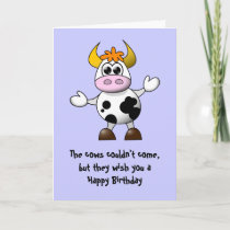 The Cow's couldn't come Happy Birthday Card