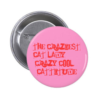 The Craziest Cat Lady!! Pinback Buttons