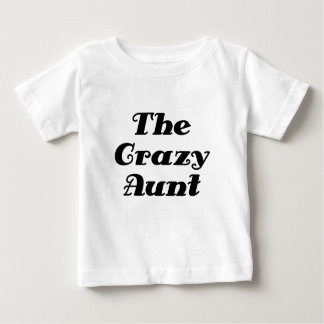 The Crazy Aunt Baby T-Shirt