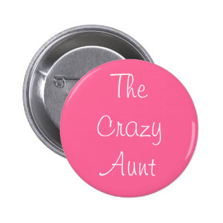 """""""The Crazy Aunt"""" Pin"""