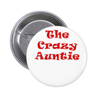 The Crazy Auntie Button