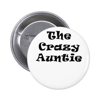 The Crazy Auntie Pinback Button