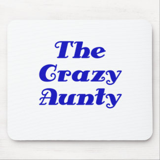The Crazy Aunty Mouse Pad