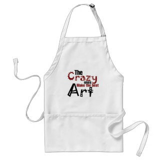 The crazy ones make the best art adult apron