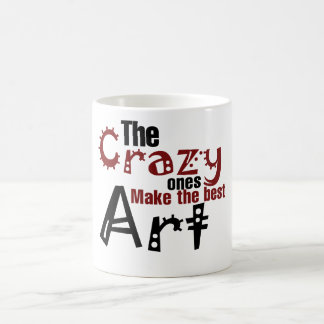 The crazy ones make the best art coffee mug