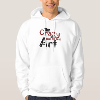 The crazy ones make the best art pullover
