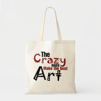 The crazy ones make the best art tote bag