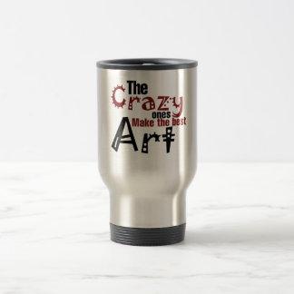 The crazy ones make the best art travel mug