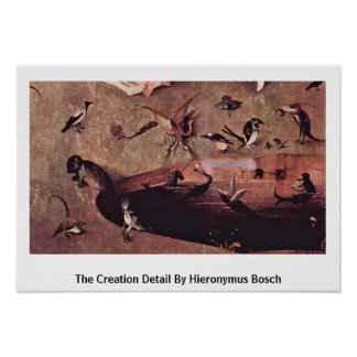 The Creation Detail By Hieronymus Bosch Posters